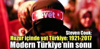 Modern Türkiye'nin sonu: Huzur içinde yat Türkiye 1921-2017