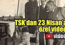 Ulusal Egemenlik ve Çocuk Bayramı: TSK'dan 23 Nisan videosu