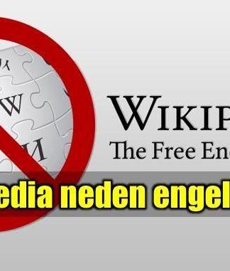 Wikipedia'ya erişim neden engellendi?