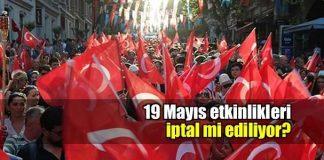 19 Mayıs etkinlikleri iptal mi ediliyor? murat haznedar vasip şahin gençlik festivali