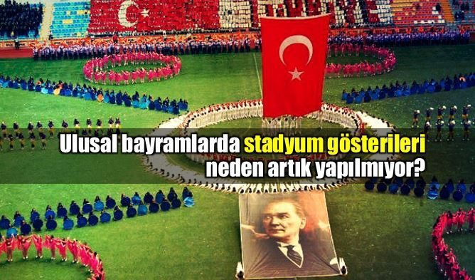 19 Mayıs'ta stadyum gösterileri neden yapılmıyor?