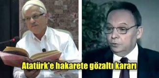 Atatürk'e hakaret eden Süleyman Yeşilyurt ve Hasan Akar'a gözaltı kararı