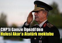 CHP'li İlgezdi'den Genelkurmay Başkanı Hulusi Akar'a Atatürk mektubu