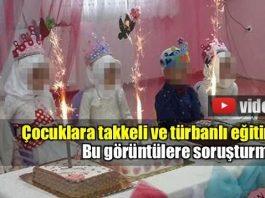Çocuklara takkeli ve türbanlı eğitime soruşturma video