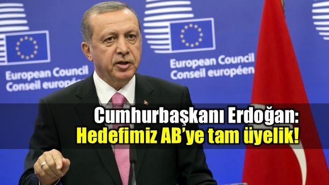Cumhurbaşkanı Erdoğan: Hedefimiz AB'ye tam üyelik! avrupa günü
