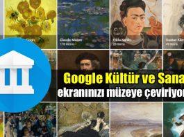 Google kültür sanat Arts Culture özelliği ekranınızı müzeye çeviriyor!