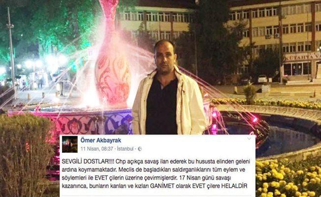 """İstanbul Büyükşehir Belediyesi Hal Müdürlüğü'nde görevli Ömer Akbayrak """"Hayır'cıların karıları da kızları da 'evet'çilere helaldir"""""""