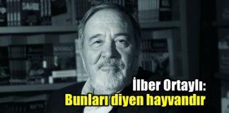 İlber Ortaylı'dan Atatürk'e hakaret eden Mustafa Armağan'a sert sözler
