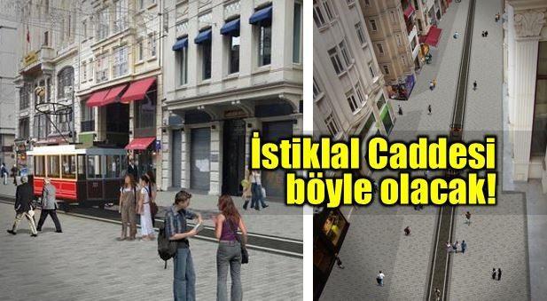 İstiklal Caddesi tamamlandığında böyle olacak!