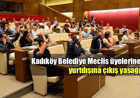 İçişleri Bakanlığı'ndan izin gelmeyen Kadıköy Belediye Meclis üyeleri yurt dışında davetli oldukları konferansa katılamıyor.