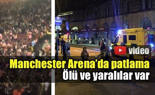 Manchester Arena'da patlama: Ölü ve yaralılar var