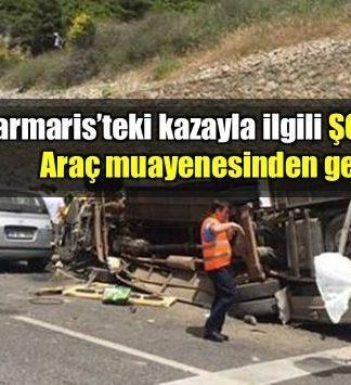 Marmaris kazasıyla ilgili şok iddia: Araç muayenesinden geçemedi
