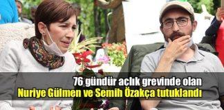 Nuriye Gülmen ve Semih Özakça için tutuklama kararı