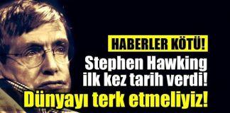 Stephen Hawking: Dünya'yı 100 yıl içinde terk etmeliyiz!