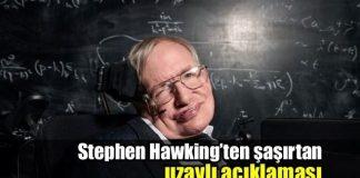 Stephen Hawking'ten şaşırtan uzaylı açıklaması