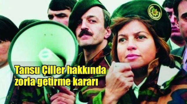 Tansu Çiller hakkında 28 Şubat davasına zorla getirme kararı