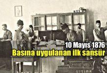 Türk basınına uygulanan ilk sansür: 10 Mayıs 1876