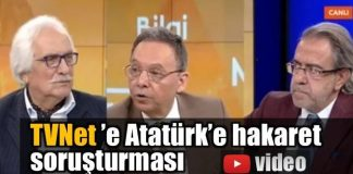 """TVNet'e """"Atatürk'e hakaret"""" soruşturması"""