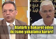 Süleyman Yeşilyurt ve Hasan Akar'a Atatürk'e hakaret suçundan yakalama kararı