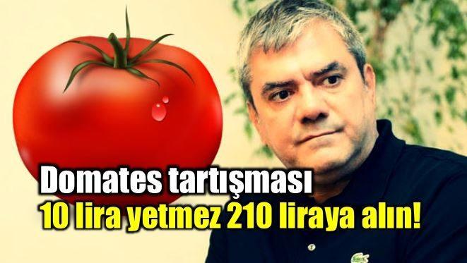 Domates: 10 lira yetmez 210 liraya alın!