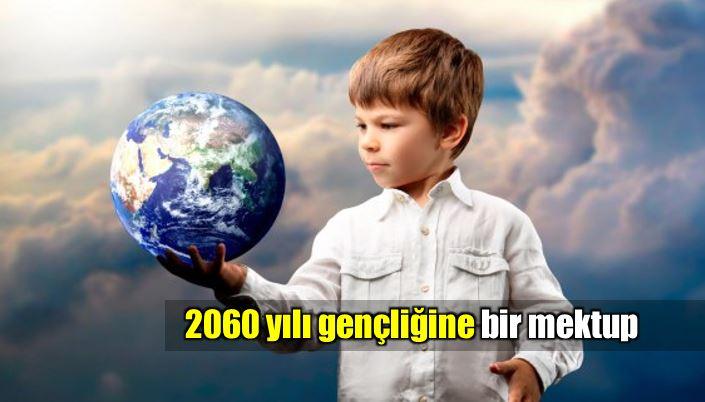 2060 yılı gençliğine bir mektup