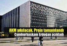 AKM yıkılacak; proje tamamlandı! Erdoğan açıkladı