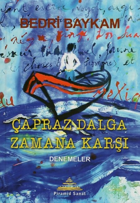 Bedri Baykam - Çapraz Dalga Zamana Karşı (Piramid Yayınları)