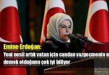 Emine Erdoğan: Yeni nesil vatan için candan vazgeçmeyi çok iyi biliyor