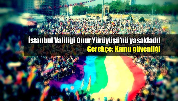 İstanbul Valiliği Taksim Onur Yürüyüşü yasakladı!