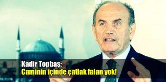 Kadir Topbaş: Şemsi Paşa Camii içinde çatlak falan yok