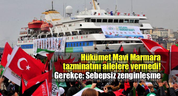 Hükümet Mavi Marmara tazminatlarını ailelere vermedi!