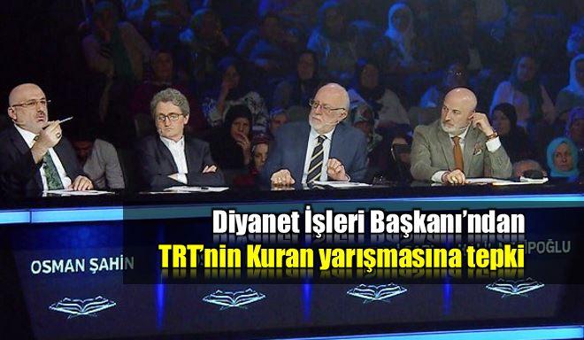 Mehmet Görmez TRT Kuran güzel okuma yarışması tepki