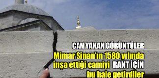 Mimar Sinan Şemsi Ahmet Paşa Cami rant nedeniyle zarar gördü