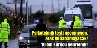 Psikolojik testi geçemeyenler otomobil kullanamayacak!