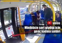 Şort giydiği için genç kadına minibüste saldırı