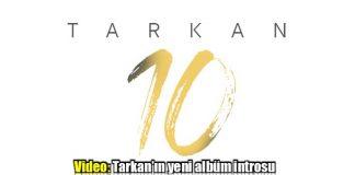 Tarkan10: Megastar Tarkan'dan yeni albüm introsu