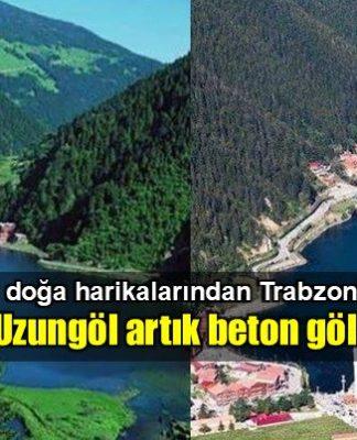 Trabzon Uzungöl artık beton göl