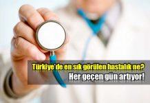 Türkiye'de en çok görülen hastalıklar neler?
