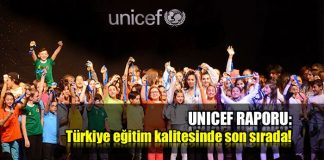 UNICEF Raporu: Türkiye eğitim kalitesinde son sırada!