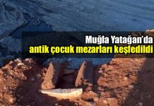 Muğla Yatağan ilçesinde antik çocuk mezarları bulundu
