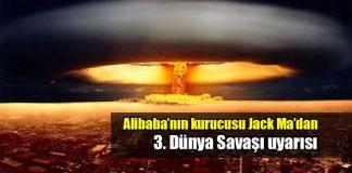alibaba jack ma 3. dünya savaşı üçüncü