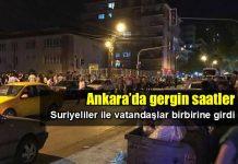 Ankara gergin saatler Suriyeliler ile vatandaşlar birbirine girdi demetevler