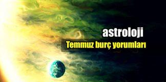 Astroloji: Temmuz burç yorumları