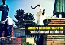 Atatürk büstü saldırganı Mehmet Malbora şok açıklama