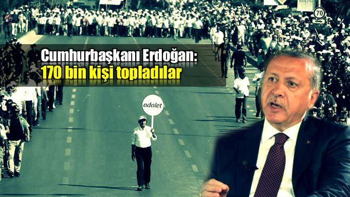 Cumhurbaşkanı Erdoğan: 170 bin kişi topladılar