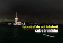 İstanbul'da sel felaketi şok görüntüler