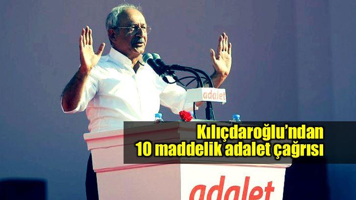 Kılıçdaroğlu 10 maddelik adalet çağrısı