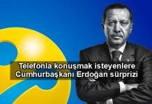 Türkiye'de bir ilk: Kimi ararsanız Cumhurbaşkanı Erdoğan çıkıyor