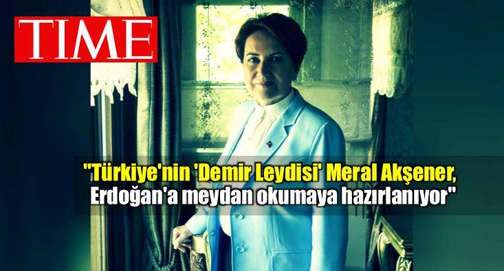 Demir Leydi Meral Akşener, Erdoğan'a meydan okumaya hazırlanıyor