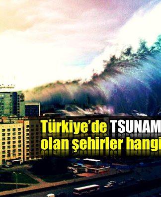 Türkiye tsunami riski olan şehirler